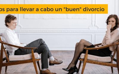 8 Tips para llevar a cabo un «buen» divorcio