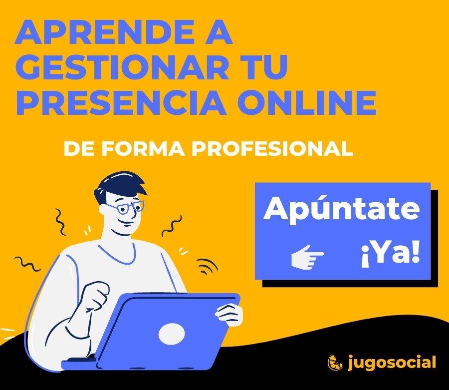 Aprende a gestionar tu presencia online de forma profesional